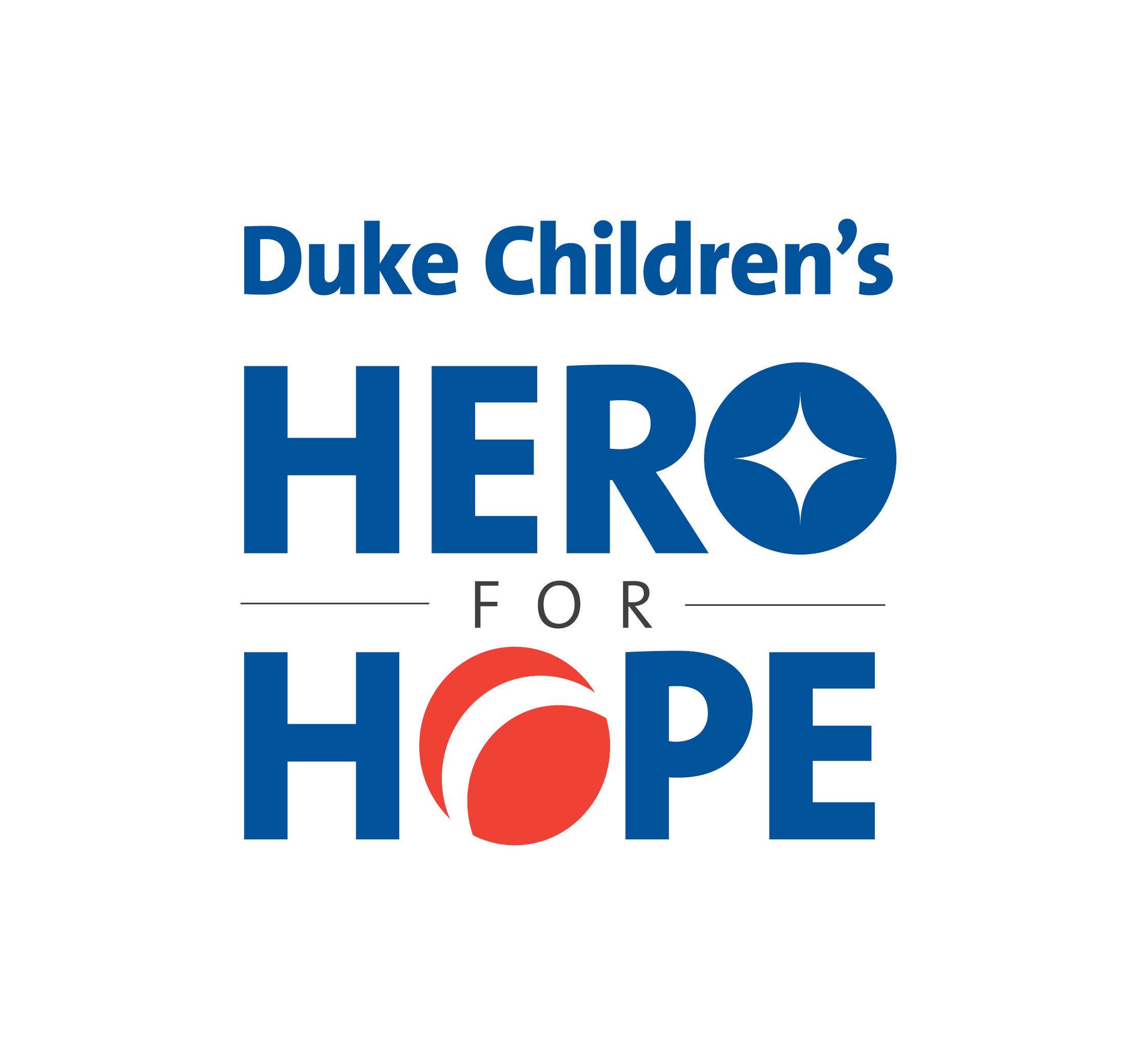 "A text-based image in Duke Blue and primary-colored red. The text reads: ""Duke Children's Hero for Hope."" The ""o"" in hero is stylized with a diamond in the middle, and the ""o"" in ""hope"" is the Duke Children's red bouncing ball."